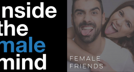 Female Friends : Inside the Male Mind EP2