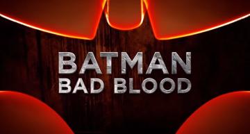 5 Reasons You Must See Batman:Bad Blood