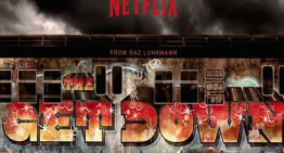 5 Reasons You Must Watch 'The Get Down ' Season 1